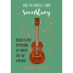 Play the Ukulele and be happy - book in Polish